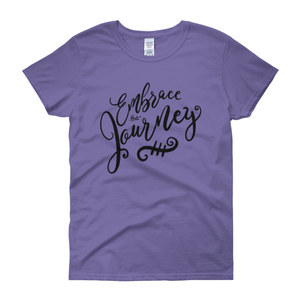 Embrace the Journey – Women's Tee