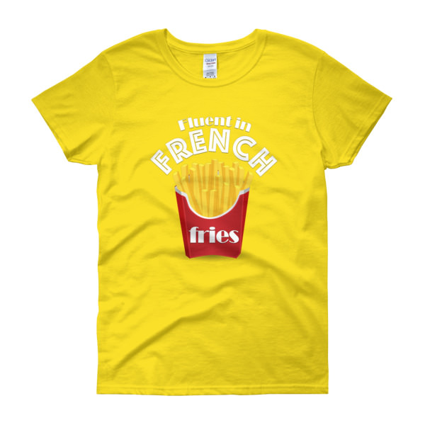 Fluent in French Fries – Women's Tee