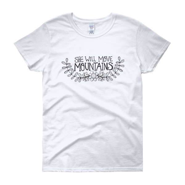 She'll move Mountains – Women's Tee