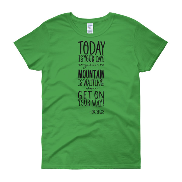 Today's your Day – Women's Tee