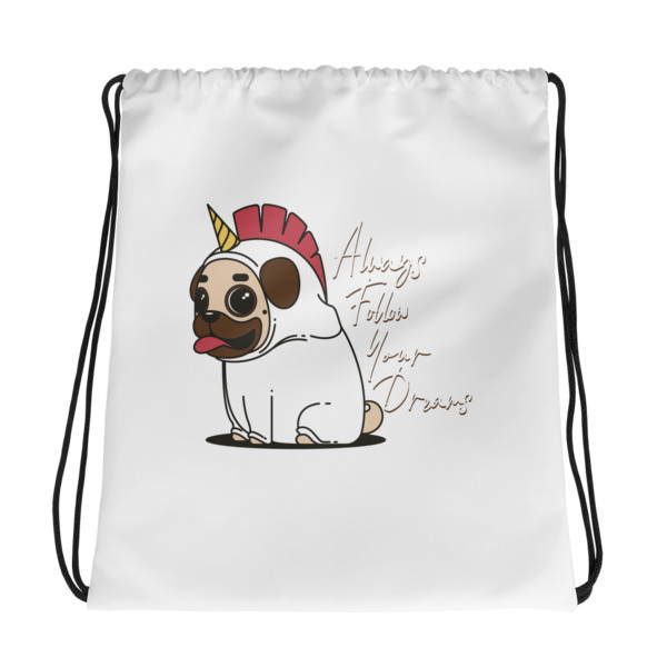 Always Follow Your Dreams – Drawstring bag