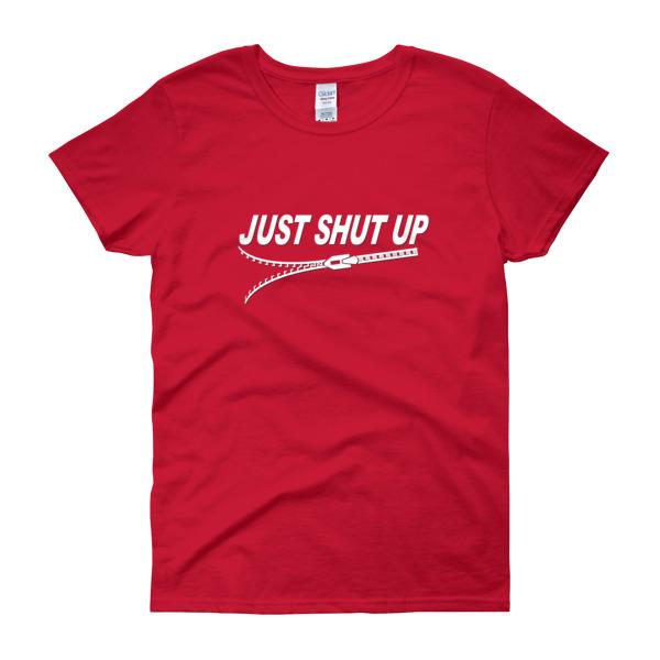 Just Shut Up – Women's Tee