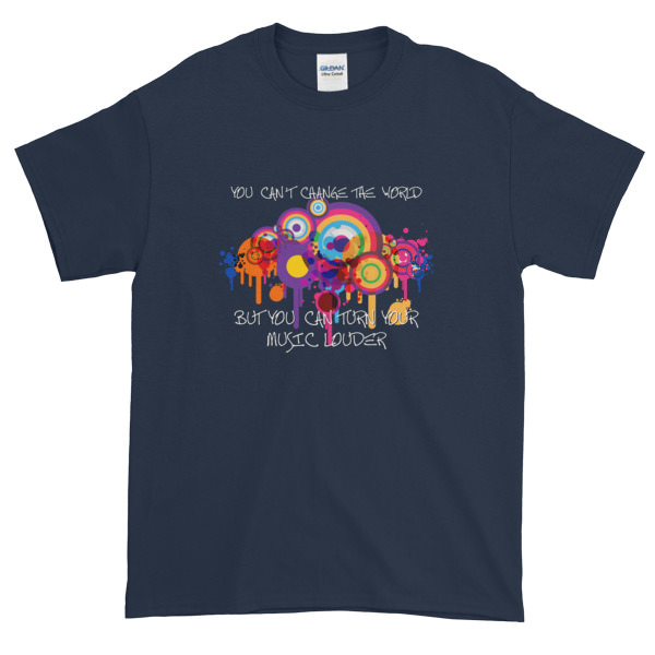 You Can't Change The World – Mens Tee
