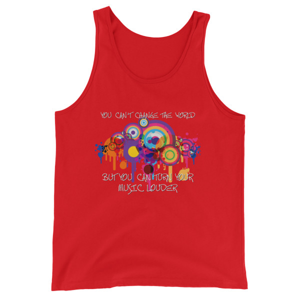 You Can't Change the World – Unisex Tank Top