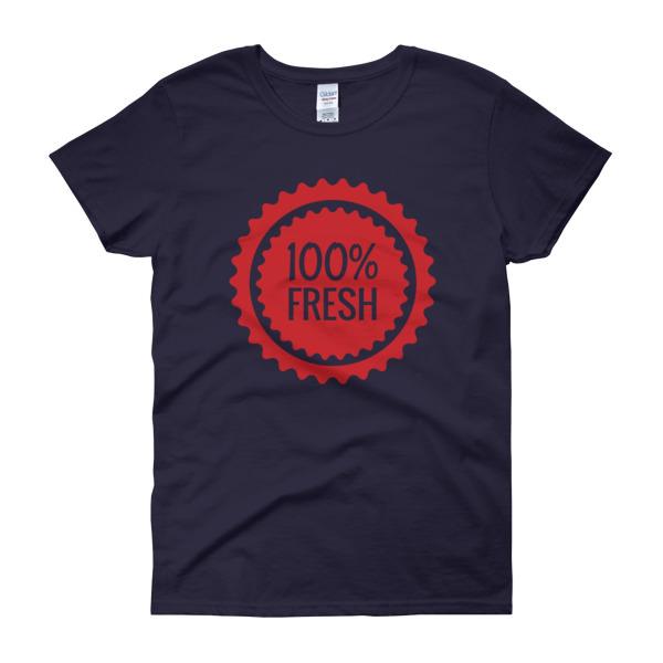 100% Fresh – Women's Tee