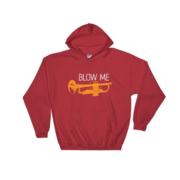 Blow Me – Hooded Sweatshirt