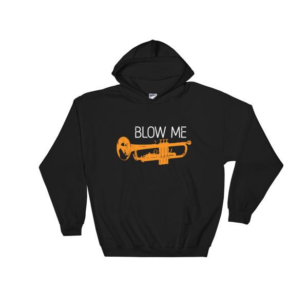 Blow Me - Hooded Sweatshirt 1