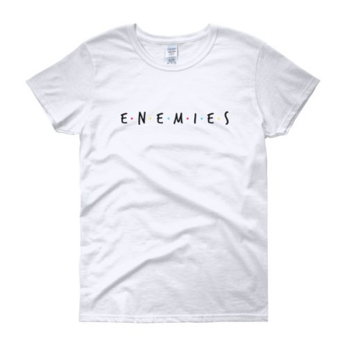 Enemies – Women's Tee