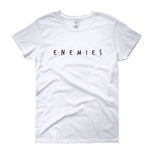 Enemies – Women's Tee