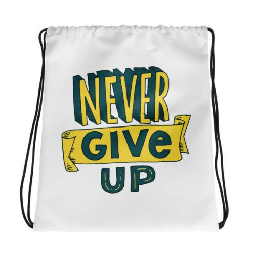 Never Give Up – Drawstring bag