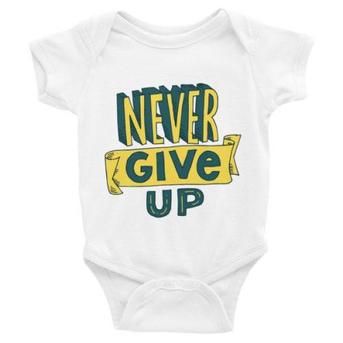 Never Give Up – Infant Bodysuit