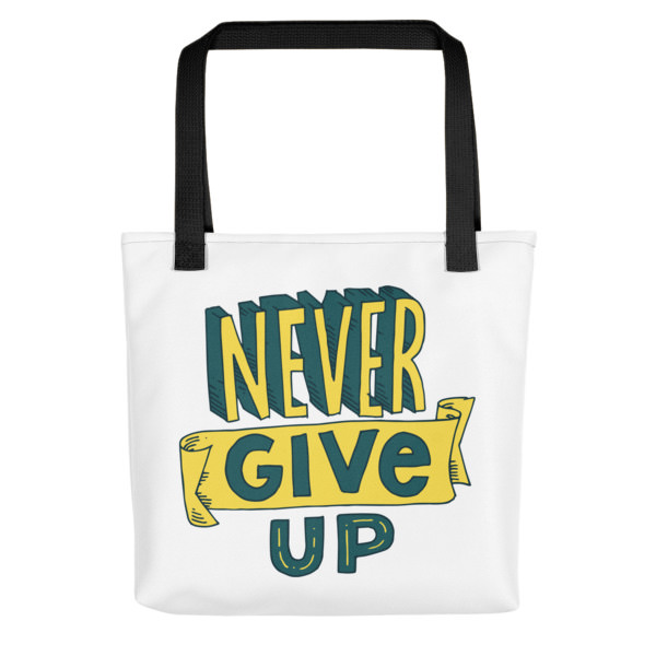 Never Give Up – Tote bag