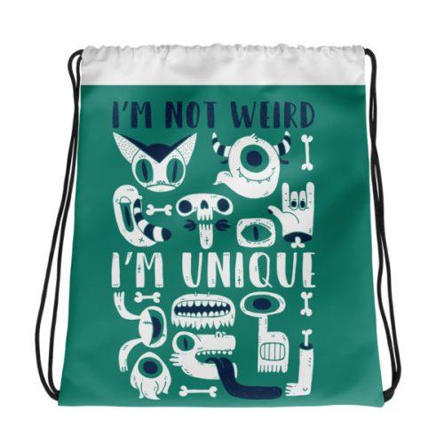 Not Weird Unique – Drawstring bag