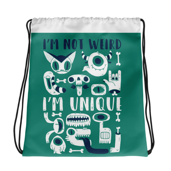 Not Weird Unique – Drawstring bag