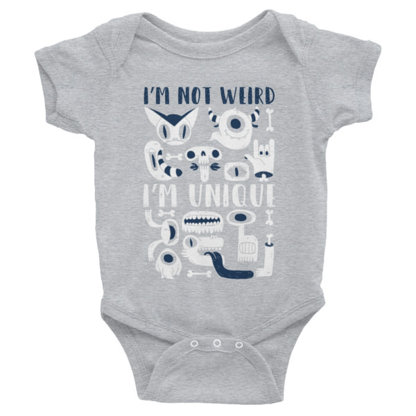 Not Weird Unique – Infant Bodysuit