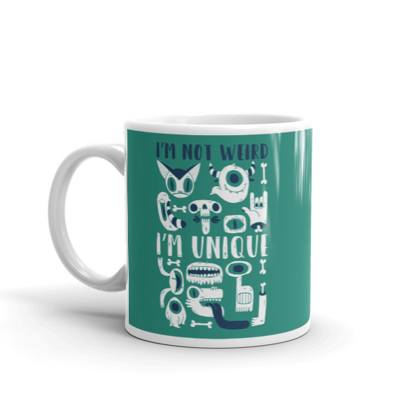 Not Weird Unique – Mug