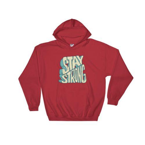 Stay Strong – Hooded Sweatshirt