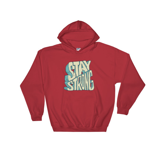 Stay Strong – Hooded Sweatshirt