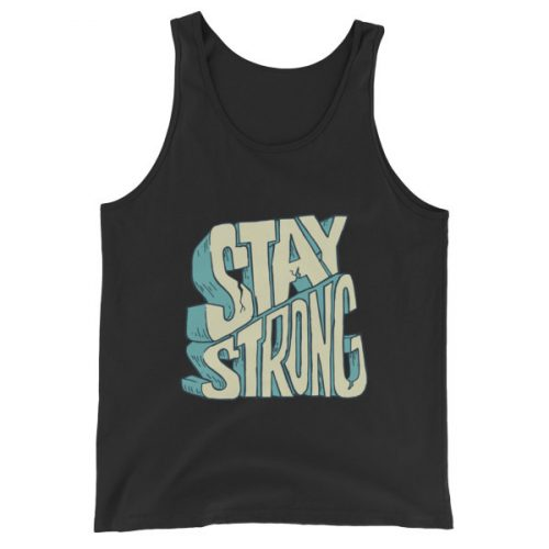 Stay Strong – Unisex Tank Top