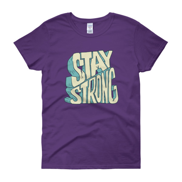 Stay Strong – Women's Tee