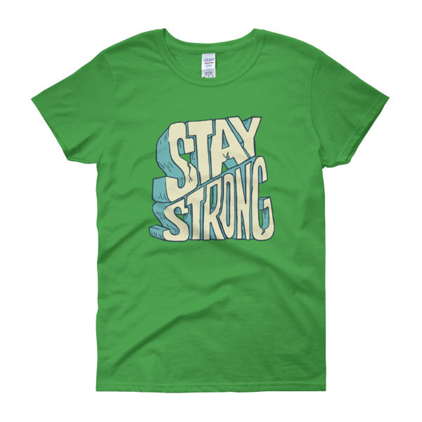 Stay Strong - Women's Tee 1