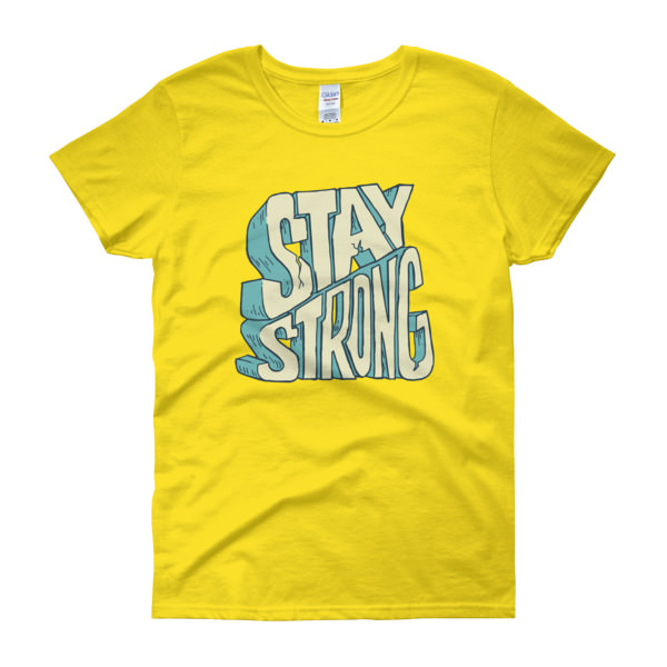 Stay Strong - Women's Tee 2