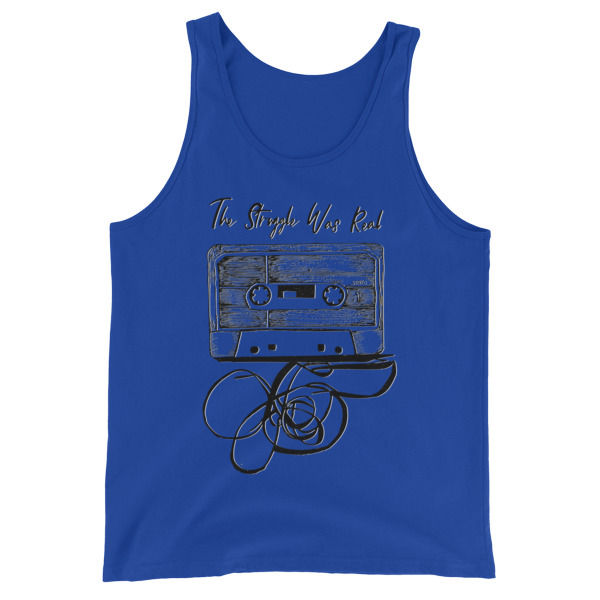 The Struggle Was Real – Unisex Tank Top