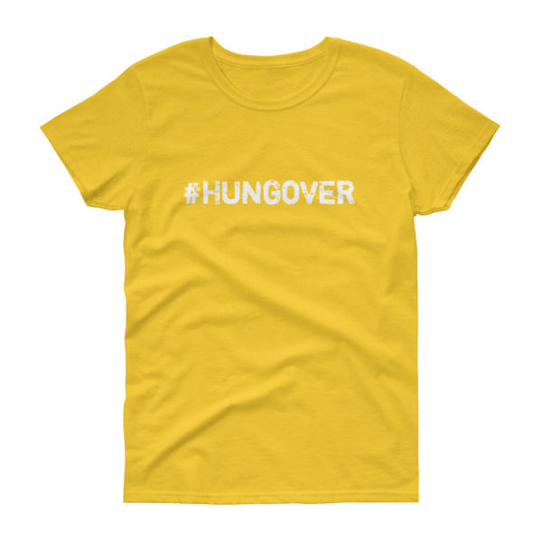 Hungover – Women's Tee