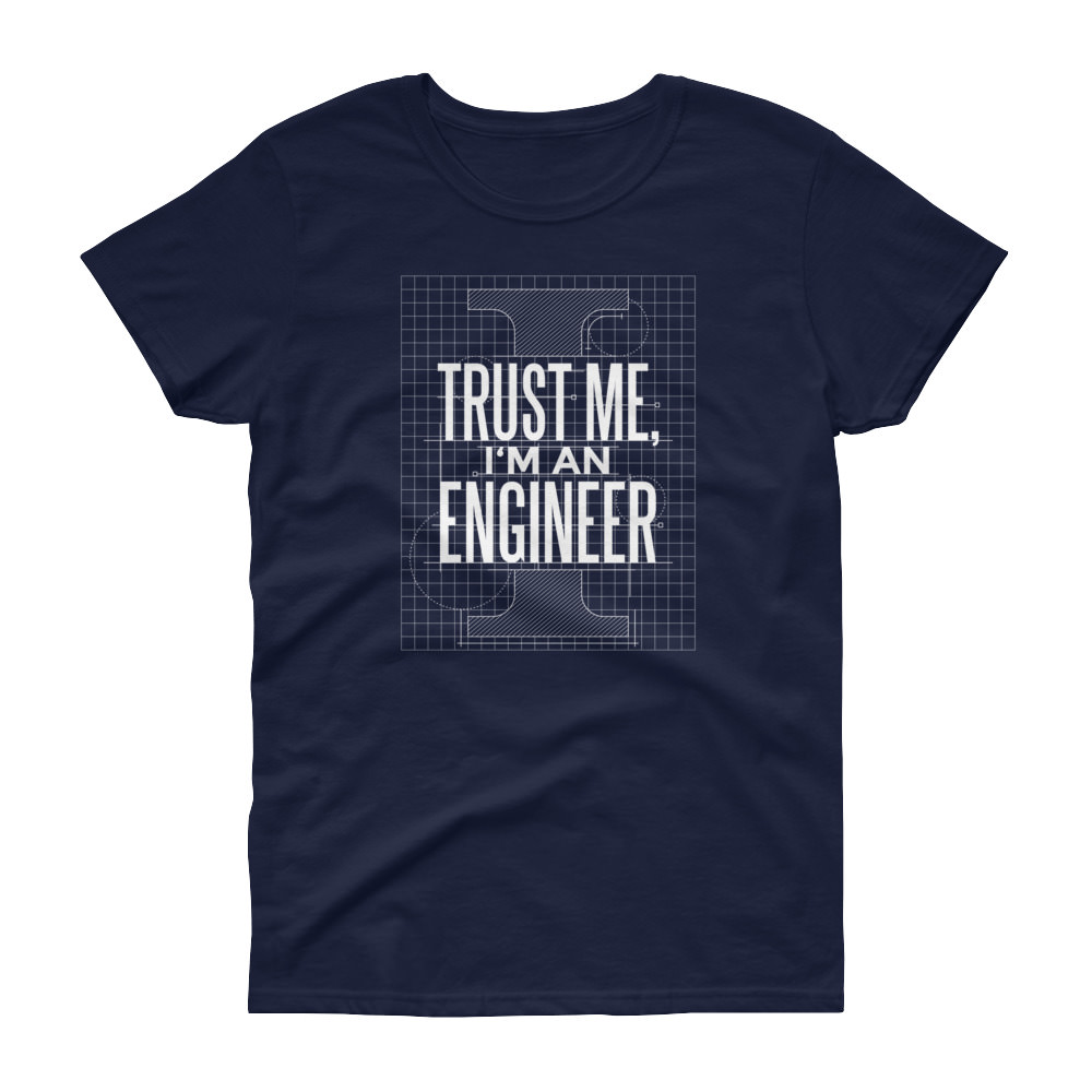 I'm An Engineer – Women's Tee