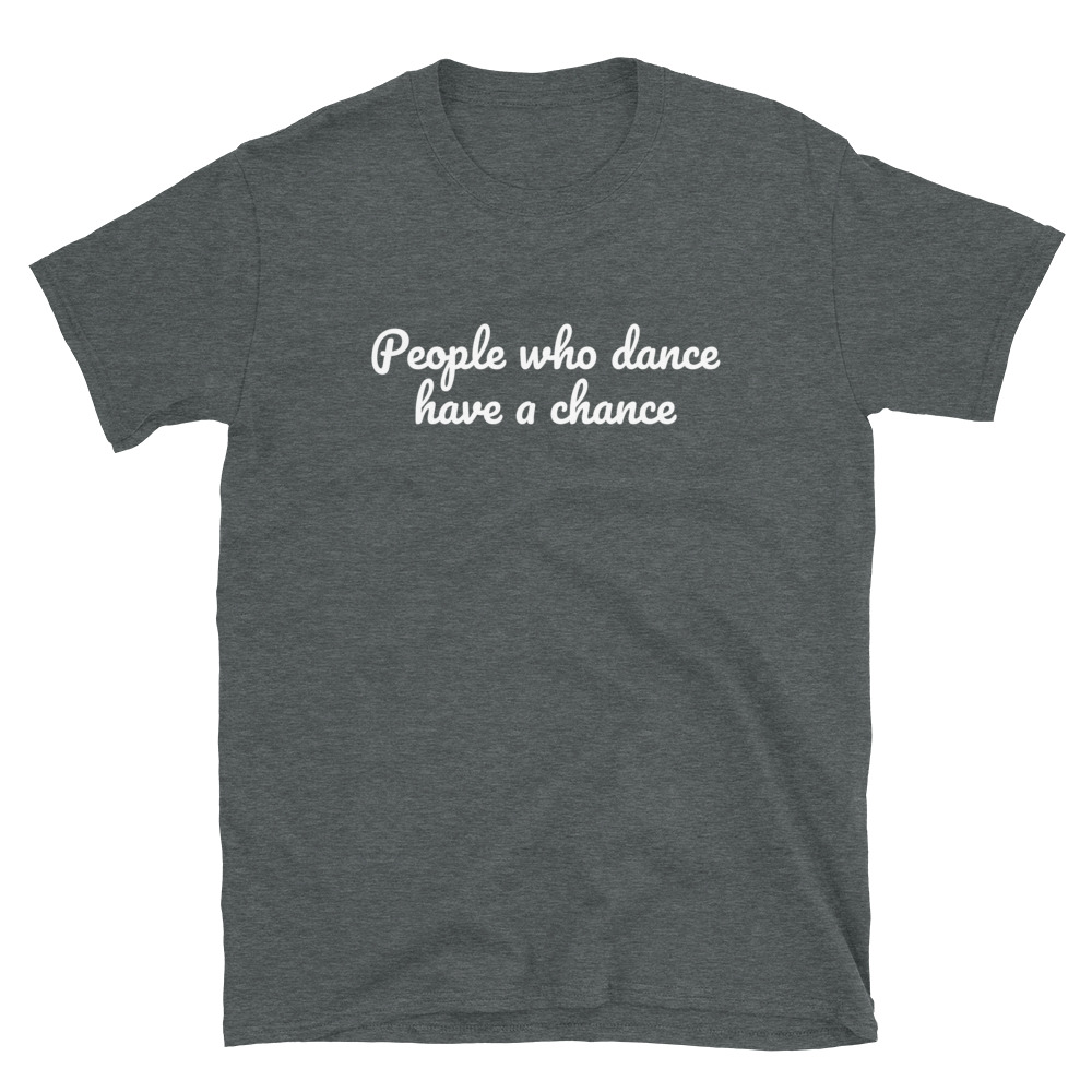 People Who Dance T-Shirt 5