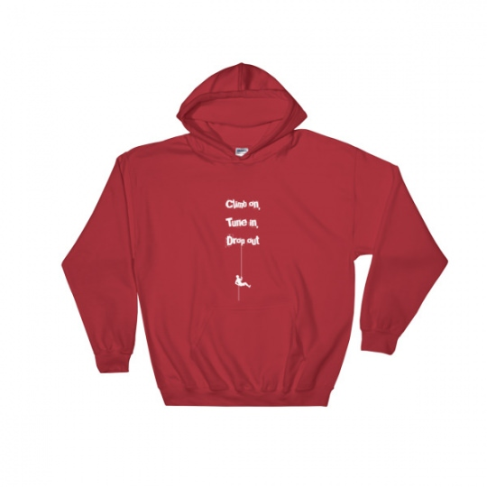 Climb on, Tune in, Drop out – Hoodie