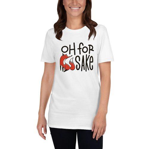 For Fox Sake T-Shirt 4