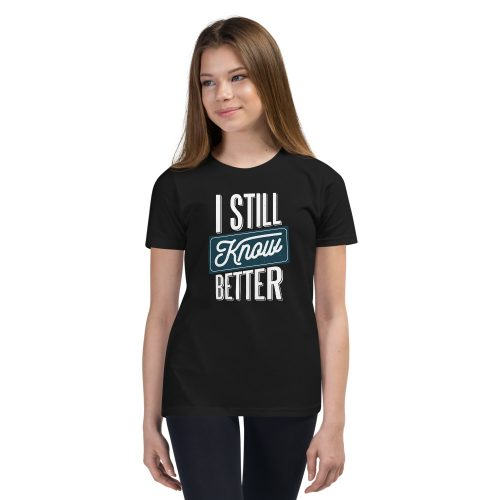I Still Know Better Kids T-Shirt 5