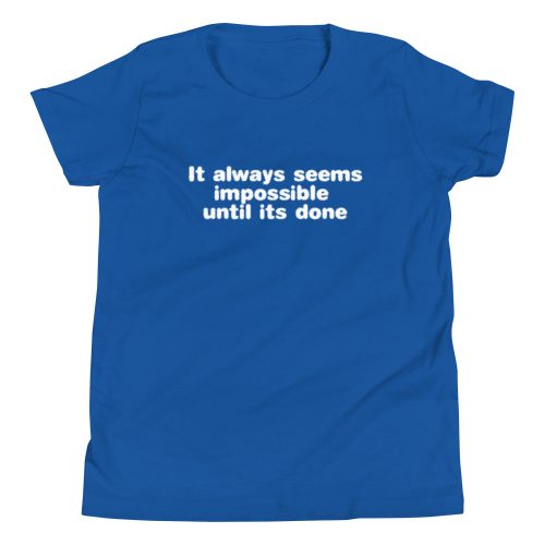 Always seems Impossible Kids T-Shirt 7